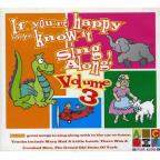 Vol. 3 - If Your're Happy & You Know It