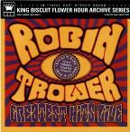 Robin Trower: King Biscuit Flower Hour Archive Series: Greatest Hits Live