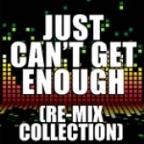 Just Can't Get Enough (Re-Mix Collection)