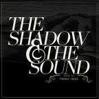 Shadow & The Sound