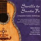 Seville to Santa Fe - A Spanish Guitar Anthology