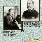 Saint-Saëns plays Saint-Saëns & Hofmann plays Hofmann