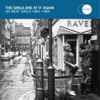 Girls Are At It Again: UK Beat Girls 1964-1969