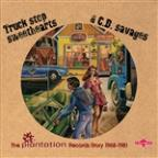Truck Stop Sweethearts & C.B. Savages (The Plantation Records Story 1968-1981)