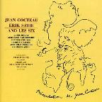 Jean Cocteau, Erik Satie and Les Six