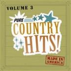 Pure Country Hits - Made In America, Vol 3