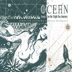 Ocean: Songs for the Night Sea Journey