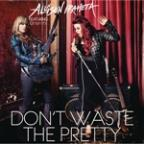 Don't Waste The Pretty