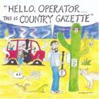 Hello Operator...This Is Country Gazzette
