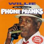 Willie & His Hilarious Phone Pranks