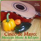 Cinco De Mayo: Mexican Music & Recipes