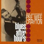 Blues After Hours: The Essential Pee Wee Crayton