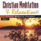 Christian Meditation and Relaxation: Controlling Negative Thoughts