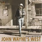 John Wayne's West In Music & Poster Art