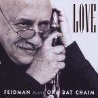 Love: Feidman Plays Ora Bat Chaim