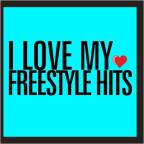 I Love My Freestyle Hits