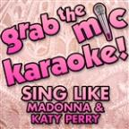Grab The Mic Karaoke: Sing Like Madonna & Katy Perry