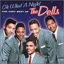 Oh What A Night: Very Best Of The Dells