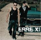 Luny Tunes Presents: Erre XI