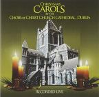 Christmas Carols by the Choir of Christ Church Cathedral, Dublin