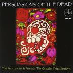 Persuasions of the Dead: The Grateful Dead Sessions