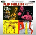 Four Classic Albums: Flip/The Flip Phillips - Buddy Rich Trio/Flip Wails/Swinging With Flip