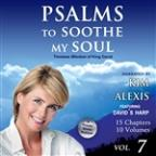 Psalms To Soothe My Soul, Vol. 7