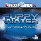 Riddim Driven: Puppy Water