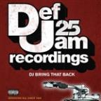 Def Jam 25: DJ Bring That Back (Explicit Version)