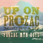 Up On Prozac Mountain