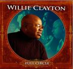 Full Circle With Willie Clayton