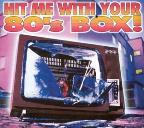 Hit Me With Your 80's Box