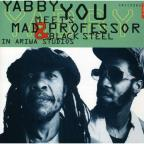 Yabby You Meets Mad Professor & Black Steel in Ariwa Studio