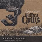 Telfer's Cows: Folk Ballads from Scotland