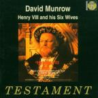 David Munrow: Henry VIII and His Six Wives