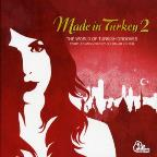 Made In Turkey, Vol. 2: The World of Turkish Grooves