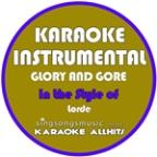 Glory & Gore (In The Style Of Lorde) [karaoke Instrumental Version] - Single