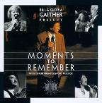 Bill &amp; Gloria Gaither Present Moments To Remember With Their Homecoming Friends