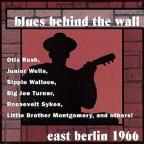 Blues Behind The Wall: East Berlin 1966
