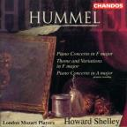 Johann Nepomuk Hummel: Piano Concerto in F major; Theme and Variations in F major; Piano Concerto in A major