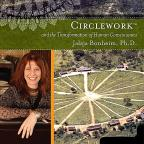 Circlework & The Transformation Of Human Conscious