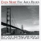 Even More Bay Area Blues: A Collection of Contemporary Blues Songs, Vol. 3