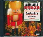 Handel: Messiah;  Tchaikovsky: Nutcracker - Highlights