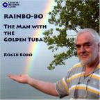 Rainbo-Bo: The Man With The Golden Tuba