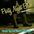 Party Night Blues Special Edition: Shake Rattle Roll & Boogie