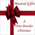 Musical Gifts: A Dan Bressler Christmas