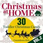Christmas At Home: 30 Toddler Christmas Carols Vol.2