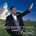 Friends: James Bishop Tudman Presents