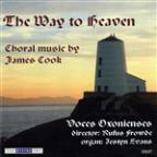 Way to Heaven: Choral Music by James Cook