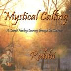 Mystical Calling: A Sacred Healing Journey Through the Chakras